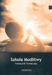 Okładka książki Szkoła Modlitwy Krzysztof Kralka,Michał Zborowski