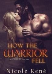 Okładka książki HOW THE WARRIOR FELL Nicole René