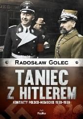 Okładka książki Taniec z Hitlerem. Kontakty polsko‒niemieckie 1930-1939 Radosław Golec