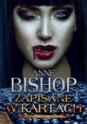 Okładka książki Zapisane w kartach Anne Bishop