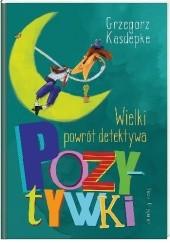Okładka książki Wielki powrót detektywa Pozytywki Grzegorz Kasdepke