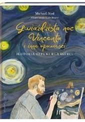 Okładka książki Gwiaździsta noc Vincenta i inne opowieści. Historia sztuki dla dzieci Michael Bird