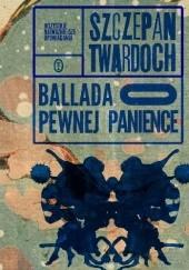 Okładka książki Ballada o pewnej panience Szczepan Twardoch