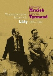 Okładka książki W emigracyjnym labiryncie. Listy 1965-1982 Leopold Tyrmand,Sławomir Mrożek