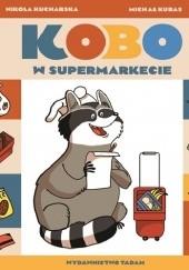 Okładka książki Kobo w supermarkecie Nikola Kucharska,Michał Kubas