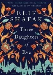 Okładka książki Three Daughters of Eve Elif Şafak