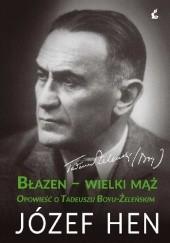 Okładka książki Błazen-wielki mąż. Opowieść o Tadeuszu Boyu-Żeleńskim Józef Hen