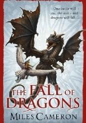 Okładka książki The Fall of Dragons Miles Cameron