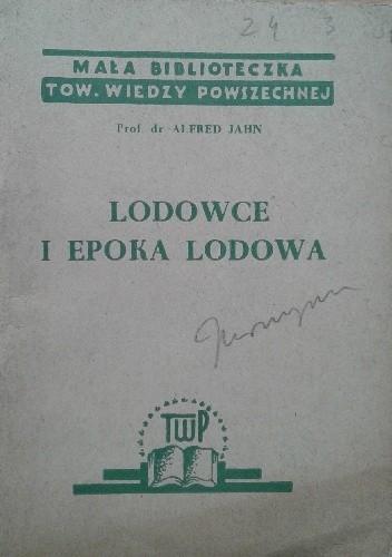 Okładka książki Lodowce i epoka lodowa Alfred Jahn