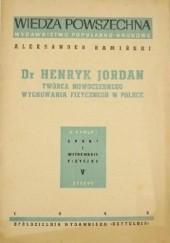 Okładka książki Dr Henryk Jordan. Twórca nowoczesnego wychowania fizycznego w Polsce Aleksander Kamiński