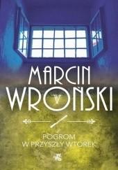 Okładka książki Pogrom w przyszły wtorek Marcin Wroński
