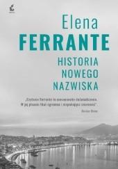 Okładka książki Historia nowego nazwiska Elena Ferrante