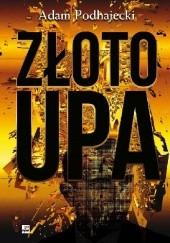 Okładka książki Złoto UPA Adam Podhajecki