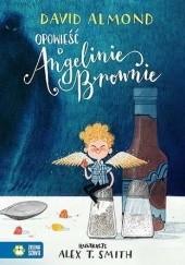 Okładka książki Opowieść o Angelinie Brownie David Almond