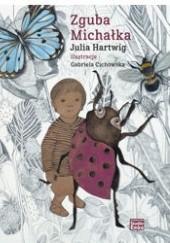 Okładka książki Zguba Michałka Julia Hartwig