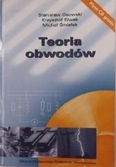 Okładka książki Teoria Obwodów Stanisław Osowski,Krzysztof Siwek,Michał Śmiałek