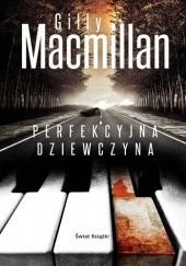 Okładka książki Perfekcyjna dziewczyna Gilly Macmillan