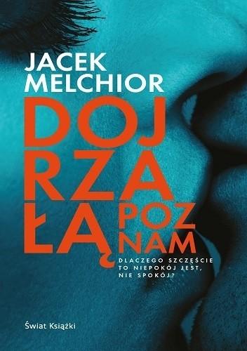 Okładka książki Dojrzałą poznam Jacek Melchior