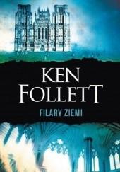 Okładka książki Filary Ziemi Ken Follett