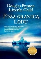 Okładka książki Poza granicą lodu Douglas Preston,Lincoln Child
