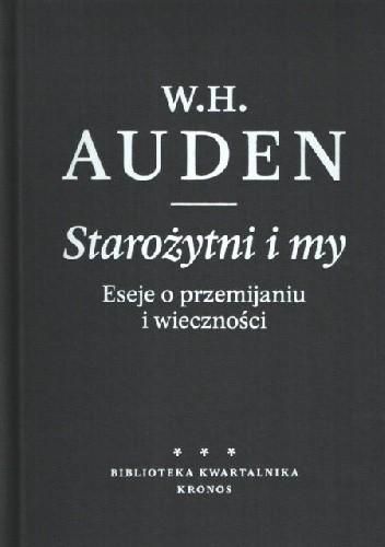 Okładka książki Starożytni i my Wystan Hugh Auden