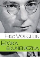 Okładka książki Epoka ekumeniczna Eric Voegelin