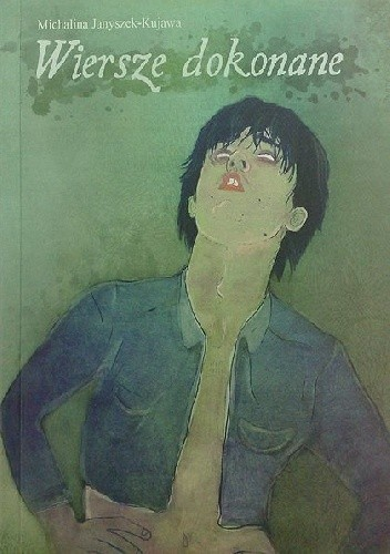 Okładka książki Wiersze dokonane Michalina Janyszek