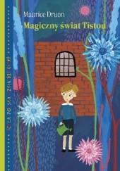 Okładka książki Magiczny świat Tistou Maurice Druon