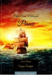 Okładka książki Piraci: Serce Oceanu i Wyspa Umarłych Edyta Anna Mołocznik