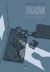 Okładka książki Zakładnik. Historia ucieczki Guy Delisle