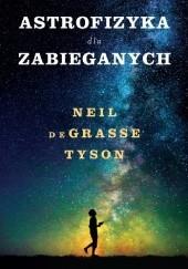 Okładka książki Astrofizyka dla zabieganych Neil deGrasse Tyson