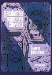 Okładka książki Bezdomne wampiry o zmroku Tadeusz Baranowski