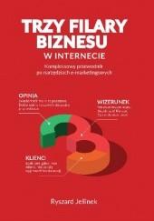Okładka książki Trzy filary biznesu w Internecie Ryszard Jellinek