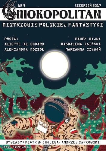 Okładka książki Smokopolitan 9 (2/2017) Aleksandra Kozioł,Paweł Majka,Magdalena Ogińska,Marianna Szygoń,Aliette de Bodard
