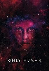 Okładka książki Only Human Sylvain Neuvel