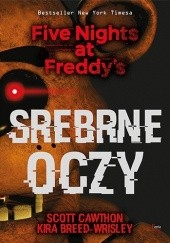 Okładka książki Srebrne oczy. Five Nights at Freddys Scott Cawthon,Kira Breed-Wrisley