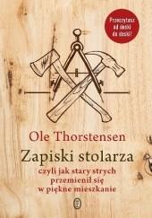 Okładka książki Zapiski stolarza czyli jak stary strych przemienił się w piękne mieszkanie Ole Thorstensen