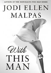 Okładka książki With This Man Jodi Ellen Malpas