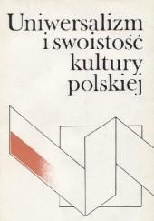 Okładka książki Uniwersalizm i swoistość kultury polskiej. Tom 2