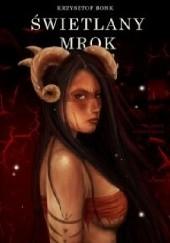 Okładka książki Świetlany mrok Piąta z Dziewięciu Krzysztof Bonk