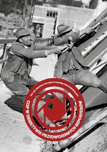 Okładka książki COP w obiektywie przedwojennych reporterów praca zbiorowa