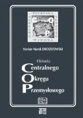Okładka książki Historia Centralnego Okręgu Przemysłowego