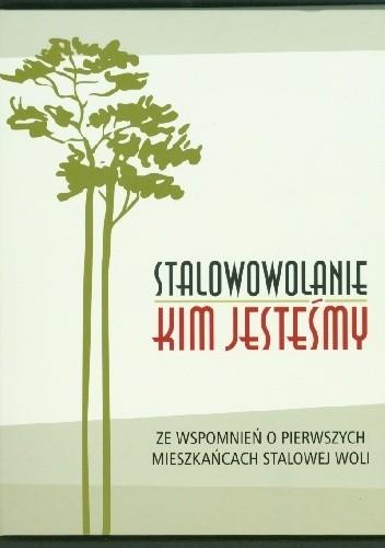 Okładka książki Stalowowolanie – kim jesteśmy Anna Garbacz
