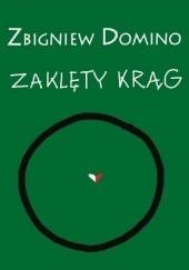 Okładka książki Zaklęty krąg Zbigniew Domino