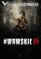 Okładka książki #WAWSKIE14 Jakub Pawełek