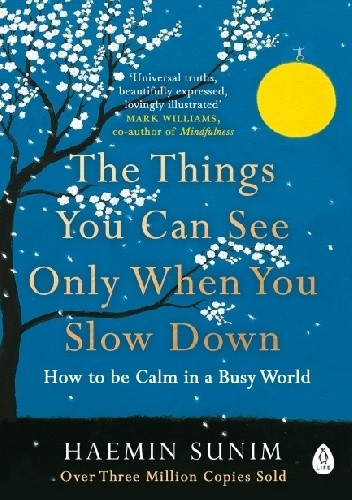 Okładka książki The things you can see only when you slow down Haemin Sunim