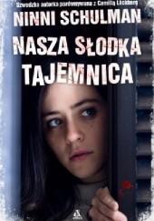 Okładka książki Nasza słodka tajemnica Ninni Schulman