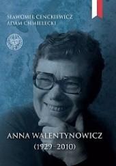 Okładka książki Anna Walentynowicz 1929–2010 Sławomir Cenckiewicz,Adam Chmielecki