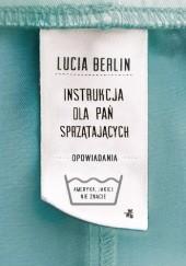 Okładka książki Instrukcja dla pań sprzątających Lucia Berlin