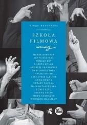 Okładka książki Szkoła filmowa. Rozmowy. Kinga Burzyńska